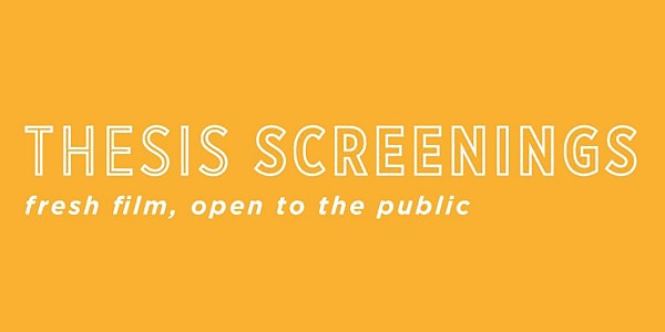 Thesis Screenings Open to the Public